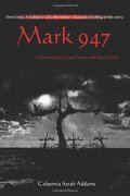 Mark 947: A Life Shaped by God, Gender and Force of Will - Addams, Calpernia Sarah - Writers Club Press