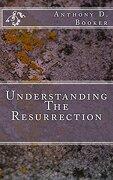 Understanding The Resurrection