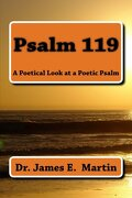 Psalm 119: A Poetical Look at a Poetic Psalm