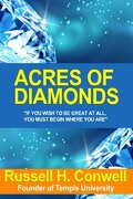Acres Of Diamonds - 1892 by R.H. Conwell