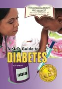 KIDS GT DIABETES: Volume 13 (Understanding Disease and Wellness: Kids' Guides to Why People Get Sick and How They Can Stay Well)