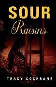 Sour Raisins - Cochrane, Tracy - Xulon Press