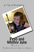 Peso and Whiltey June: A Tale of Friendship: Volume 1 (Peso and Whitley June)