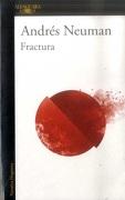 Fractura - Andrés Neuman - Alfaguara