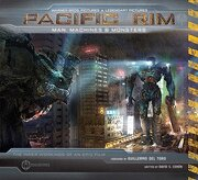 Pacific Rim: Man, Machines, and Monsters - Cohen, David S. - Insight Editions