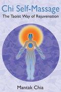 chi self-massage,the taoist way of rejuvenation - mantak chia - inner traditions