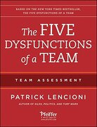 The Five Dysfunctions of a Team: Team Assessment - Lencioni, Patrick - Pfeiffer & Company
