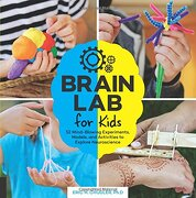Brain lab for Kids: 52 Mind-Blowing Experiments, Models, and Activities to Explore Neuroscience (libro en Inglés) - Eric H. Chudler - Quarry Books