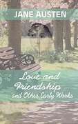 Love and Friendship and Other Early Works (Iboo Classics)