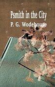 Psmith in the City (Iboo Classics)