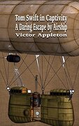Tom Swift in Captivity: A Daring Escape by Airship (Iboo Classics)