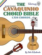 The Cavaquinho Chord Bible: Dgbd Standard Tuning 1,728 Chords (Fretted Friends Series) (libro en Inglés) - Tobe A Richards - Cabot Books