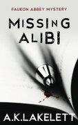 Missing Alibi: Volume 2 (Faukon Abbey Mystery)