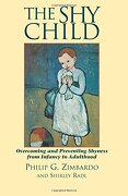 the shy child,a parent´s guide to preventing and overcoming shyness from infancy to adulthood - philip g. zimbardo - ishk book service