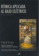 Rítmica Aplicada al Bajo Eléctrico Tges Vol. 1 - Igor Saavedra - Jc Saenz Editor