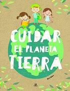 Cuidar el Planeta Tierra - Equipo Editorial - Libsa