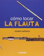 Como Tocar la Flauta - Howard Harrison - Edaf