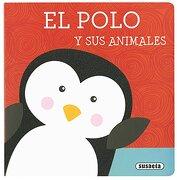 Libros con Textura. El Polo y sus Animales (+1 Aã'O) - Susaeta Ediciones S A - Susaeta
