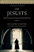 the jesuits,the society of jesus and the betrayal of the roman catholic church - malachi martin - simon & schuster