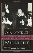 a knock at midnight: inspiration from the great sermons of reverend martin luther king, jr. - clayborne carson,peter holloran,king, martin luther, jr. - warner books