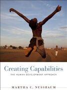Creating Capabilities: The Human Development Approach - Nussbaum, Martha C. - Belknap Press