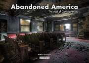 Abandoned America: The age of Consequences (libro en Inglés) - Matthew Christopher - Jonglez