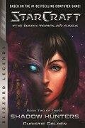 Starcraft: The Dark Templar Saga Book Two: Shadow Hunters (Starcraft: Blizzard Legends) (libro en Inglés) - Christie Golden - Blizzard Entertainment