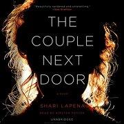 The Couple Next Door: A Novel (libro en Inglés) (Audiolibro) - Shari Lapena - Penguin Audio