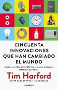 Cincuenta Innovaciones que han Cambiado el Mundo - Harford Tim - Conecta