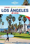 Lonely Planet los Angeles de Cerca - Lonely Planet; Andrew Bender; Cristian Bonetto - GeoPlaneta