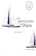 Las Particulas de Dios - Luis Ayhllon - Ediciones Y Distribuciones Dipon Ltda.