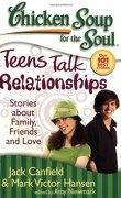 chicken soup for the soul teens talk relationships,stories about family, friends, and love - jack canfield - simon & schuster