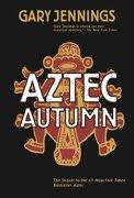 aztec autumn - gary jennings - st martins pr
