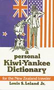 a personal kiwi-yankee dictionary - louis leland - pelican pub co inc