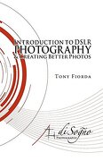 Introduction to Dslr Photography and Creating Better Photos