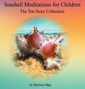 "Seashell Meditations for Children: ""The Ten Book Collection"""