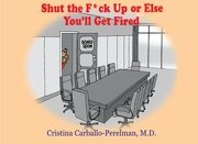 Shut the F*ck Up or Else You'll Get Fired