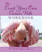 The Create Your Own Cancer Path Workbook