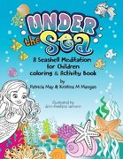 A Seashell Meditation for Children Coloring/Activity Book: Under the Sea