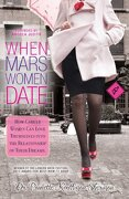 When Mars Women Date: How Career Women Can Love Themselves Into the Relationship of Their Dreams - Sherman, Paulette Kouffman - Parachute Jump Publishing
