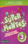 Súper Mentes Primaria 3 - VARIOS - Ediciones Larousse