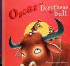 Oscar and Dorotheus the Bull - Marcos Rivero Almada - Edelvives Infantil