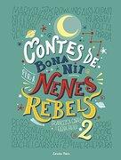 Contes de bona nit per a nenes rebels 2 - Francesca Cavallo,Elena  Favilli - Estrella Polar