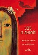 Copo De Algodon / Cotton Ball (ecos De Tinta / Echoes Of Ink) - Maria Garcia Esperon,marcos Almada Rivero -