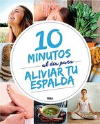 10 Minutos al día Para Mejorar tu Espalda - Redaccion Rba Libros, S.A. - Rba Libros