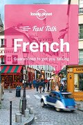 Lonely Planet Fast Talk French (Phrasebook) (libro en Inglés) - Lonely Planet - Lonely Planet