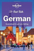 Lonely Planet Fast Talk German (Phrasebook) (libro en Inglés) - Lonely Planet - Lonely Planet