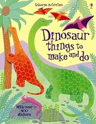 Dinosaur Things to Make and Do - Gilpin, Rebecca - Usborne Books