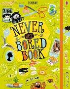 Never get Bored Book (libro en Inglés) - Sarah Hull (author), Lara Bryan (author) James Maclaine (author) - Usborne Publishing Ltd