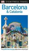 Barcelona And Catalonia. DK Eyewitness Travel (Eyewitness Travel Guides)